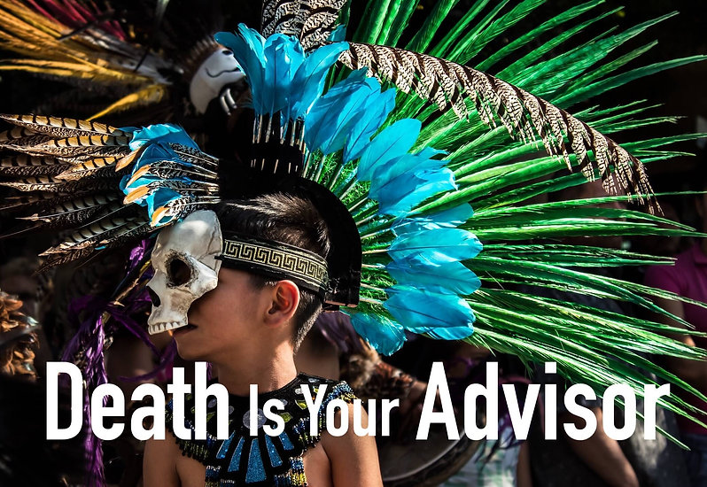 Death is your advisor