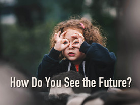 How Do You See the Future?