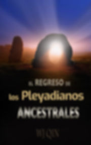 El Regreso de los Pleyadianos Ancestrale