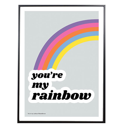 You're my Rainbow; typographic rainbow print/poster