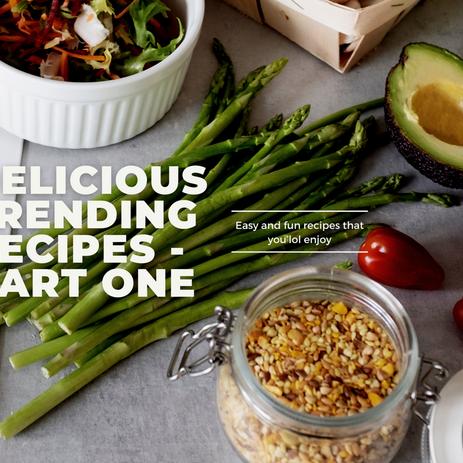 Delicious Trending Recipes - Part One