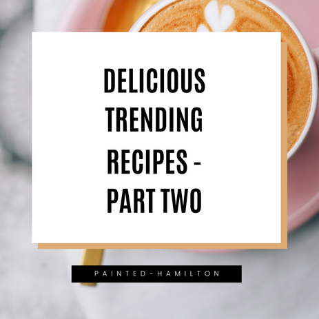 Delicious Trending Recipes - Part Two