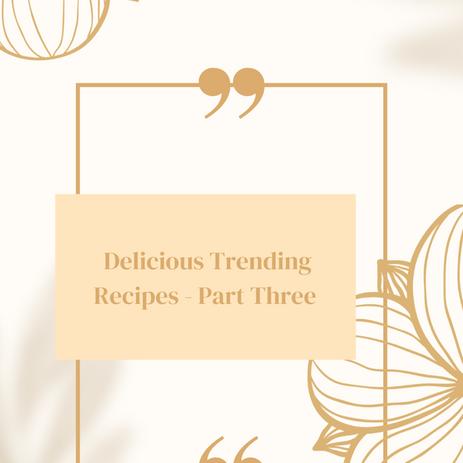 Delicious Trending Recopies - Part Three