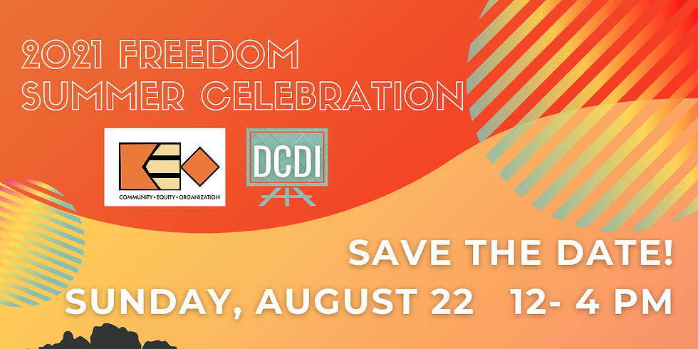 2021 Freedom Summer Celebration - Save the Date