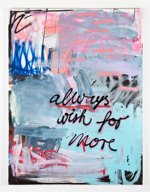 Always wish for more |  Oil, acrylics, spray paint on canvas | 200x 150 cm