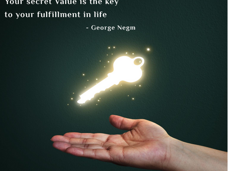 It is the Secret Value that gives Fulfillment and Empowerment in Life
