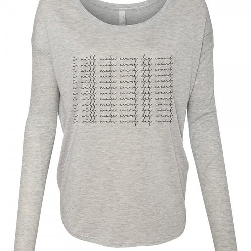 I Will Make Every Day Count Long Sleeve
