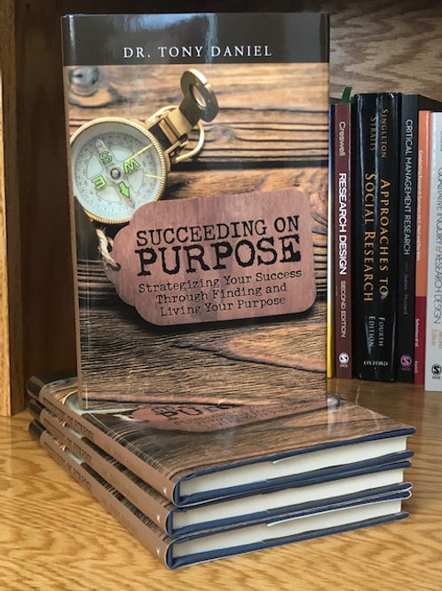 Succeeding on Purpose: StrategizeYour Success Through Finding and Living Your Pu