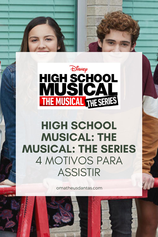 HIGH SCHOOL MUSICAL: THE MUSICAL: THE SERIES MOTIVOS PARA ASSISTIR