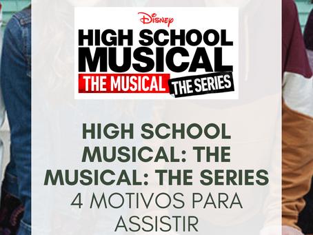 HIGH SCHOOL MUSICAL: THE MUSICAL: THE SERIES | 4 MOTIVOS PARA ASSISTIR