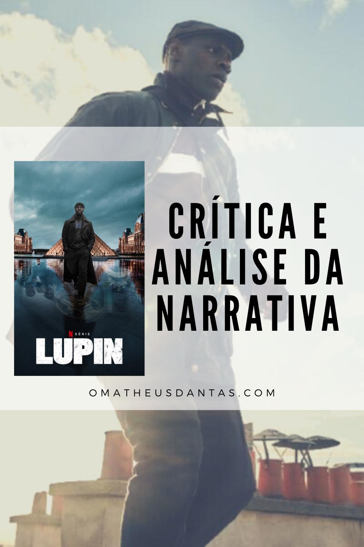 Lupin Crítica Lupin Série Netflix Lupin Roteiro