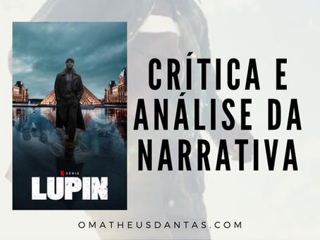 LUPIN - PARTE 1 | CRÍTICA E ANÁLISE DA NARRATIVA