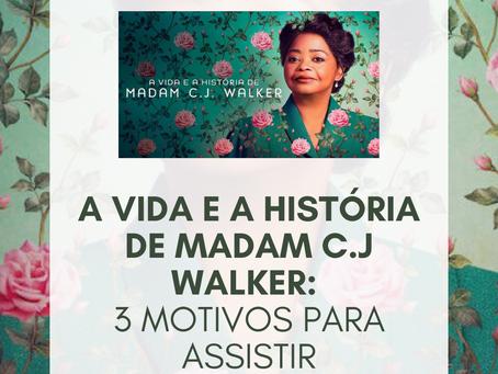A VIDA E A HISTÓRIA DE MADAM C.J WALKER | 3 MOTIVOS PARA ASSISTIR
