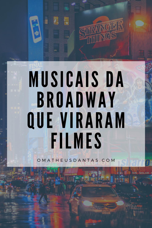 Musicais da Broadway que foram pro cinema