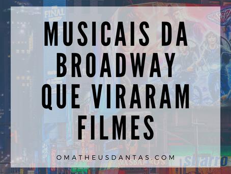 6 MUSICAIS DA BROADWAY QUE VIRARAM FILMES