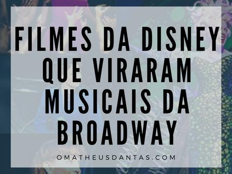 10 FILMES DA DISNEY QUE VIRARAM MUSICAIS DA BROADWAY