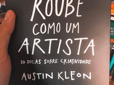 ROUBE COMO UM ARTISTA, AUSTIN KLEON   MATHEUS INDICA