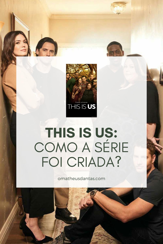 This is Us Como a série foi criada?