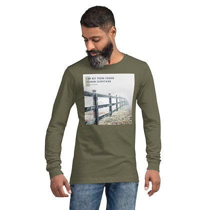 I Am Not Young Enough Long Sleeve Tee