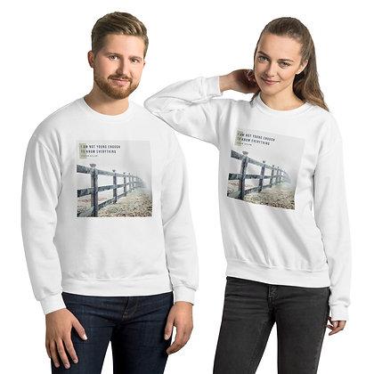 I Am Not Young Enough Sweatshirt