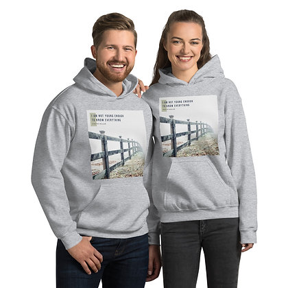 I Am Not Young Enough Hoodie