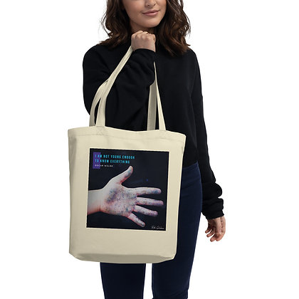 I Am Not Young Enough Eco Tote Bag