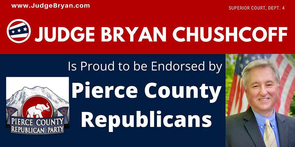 Image stating that Pierce County Republicans endorse Judge Bryan Chushcoff for re-election to the Pierce County Superior Court
