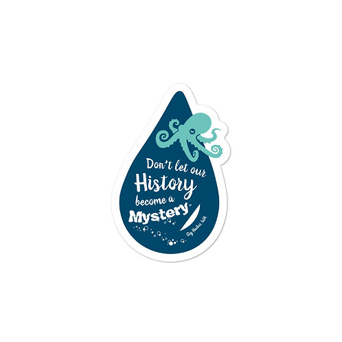 Don't Let Our History Become a Mystery - OCTOPUS, Gig Harbor stickers