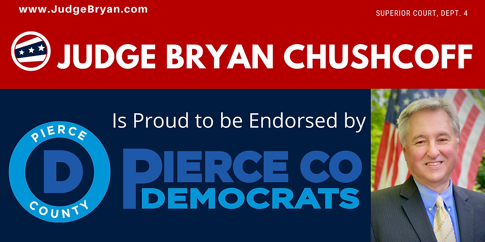 Image stating that Pierce County Democrats Endorse Judge Bryan Chushcoff's Re-election to Pierce County Superior Court