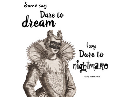I Say Dare to Nightmare - The Fairy Gothmother