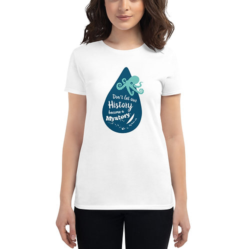 Don't Let Our History Become a Mystery - OCTOPUS Women's short sleeve t-shirt