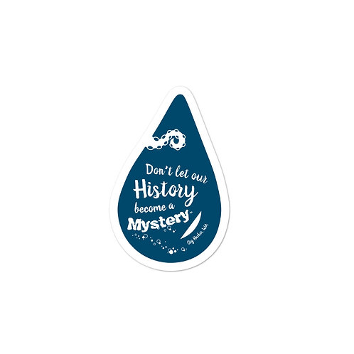 Don't Let Our History Become a Mystery -TENTACLE, Gig Harbor stickers