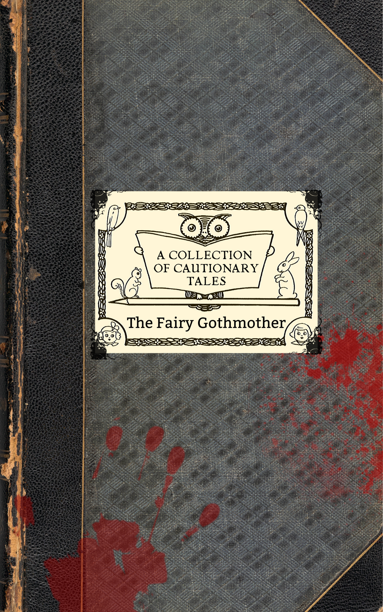 The Fairy Gothmother's Collection of Cautionary Tales by Gig Harbor writer, Jennifer Preston Chushco