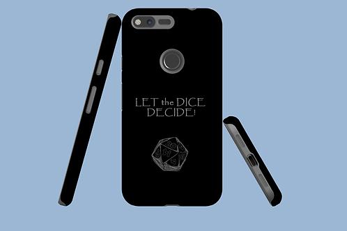 Let the Dice Decide D20 Google Pixel Case