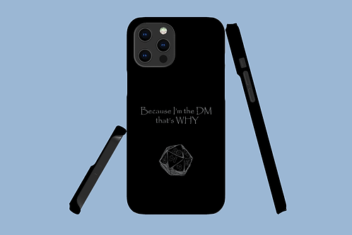 Because I'm the DM That's Why D20 iPhone Case
