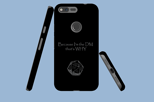 Because I'm the DM That's Why D20 Google Pixel Case