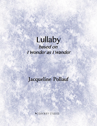 Lullaby on I Wonder as I Wander by Jacqueline Pollauf