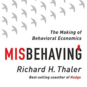 "Richard Thaler's ""Misbehaving"" and Implications for Investors and Advisors"