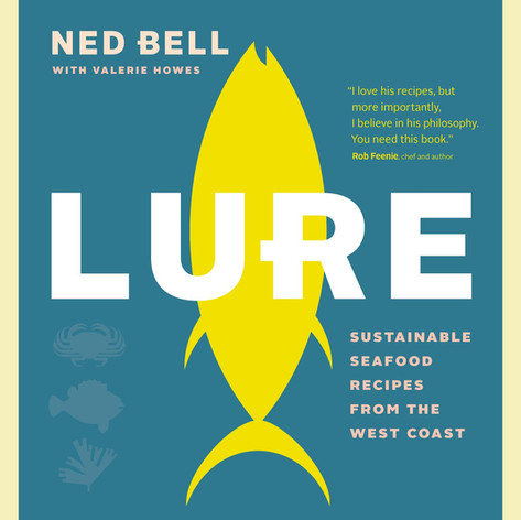 LURE: SUSTAINABLE SEAFOOD RECIPES FROM THE WEST COAST - Paperback