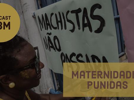 Anna Carolina Cabral e Nálida Coelho: enfrentando a violência e a criminalização da maternidade