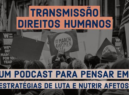 Transmissão Direitos Humanos em Podcast