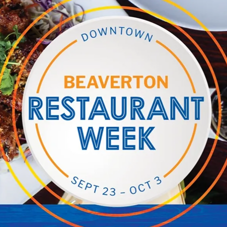 Beaverton Restaurant Week   Sept 23 - Oct 3