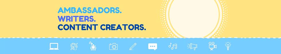 Ambassadors. Writers. Content creators.