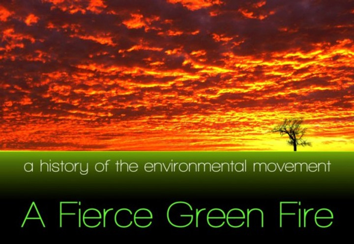 """A Fierce Green Fire - a History of the Environmental Movement"" Cover"