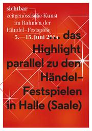 sichtbar - zeitgenössische Kunst im Rahmen der Händel-Festspiele 2014