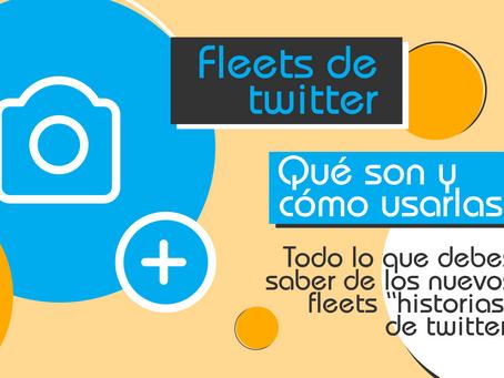 Fleets de Twitter qué son y cómo usarlas en tu estrategia digital
