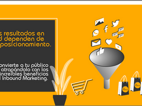 Inbound Marketing, Tus resultados en red dependen de tu posicionamiento