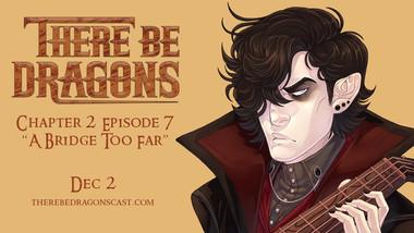 There Be Dragons CH02E07 - A Bridge Too Far