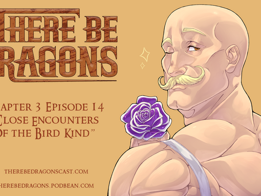 There Be Dragons CH03E14 - Close Encounters of The Bird Kind
