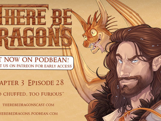 There Be Dragons CH03E28 - Too Chuffed, Too Furious
